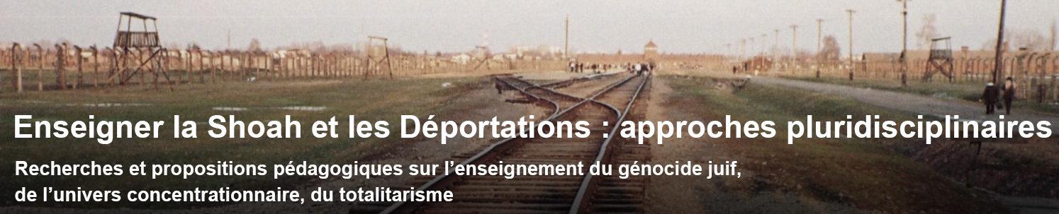 Enseigner la Shoah et les déportations : approches pluridisciplinaires